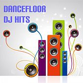 Play & Download Dancefloor DJ Hits by Various Artists | Napster