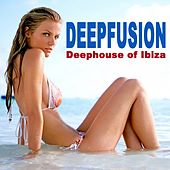 Deepfusion - Deephouse of Ibiza & DJ Mix (Mixed by DJ Kai) by Various Artists