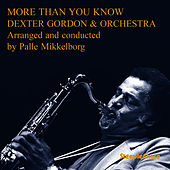 More Than You Know by Dexter Gordon