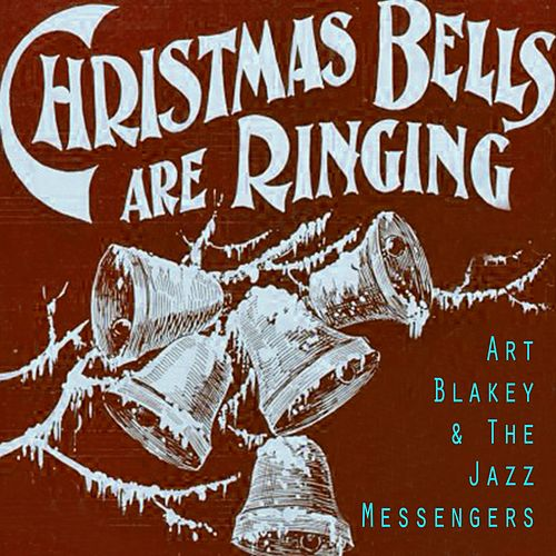Christmas Bells Are Ringing von Art Blakey