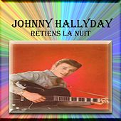 Play & Download Retiens la nuit by Johnny Hallyday | Napster