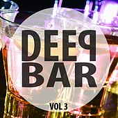 Deep Bar, Vol. 3 by Various Artists
