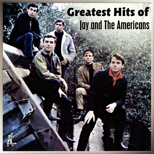 Play & Download Greatest Hits of Jay & The Americans by Jay & The Americans | Napster