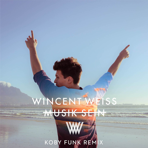 Musik sein (Koby Funk Remix) by Wincent Weiss