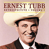 Play & Download Retrospective Vol. 1 by Ernest Tubb | Napster