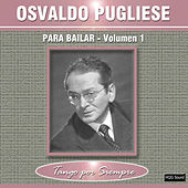 Para Bailar, Vol. 1 by Osvaldo Pugliese