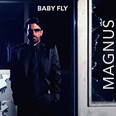 Play & Download Baby Fly by Magnus | Napster