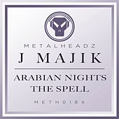 Arabian Nights / The Spell (2016 Remasters) by J Majik