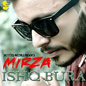 Ishq Bura - Single by Mirza