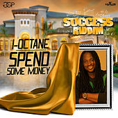 Spend Some Money - Single by I-Octane