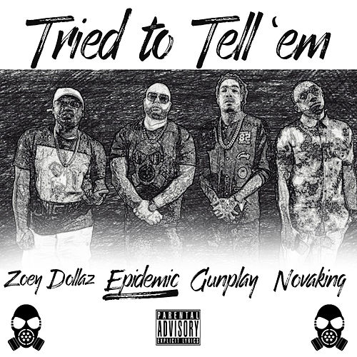 Play & Download Tried to Tell 'Em by Epidemic | Napster