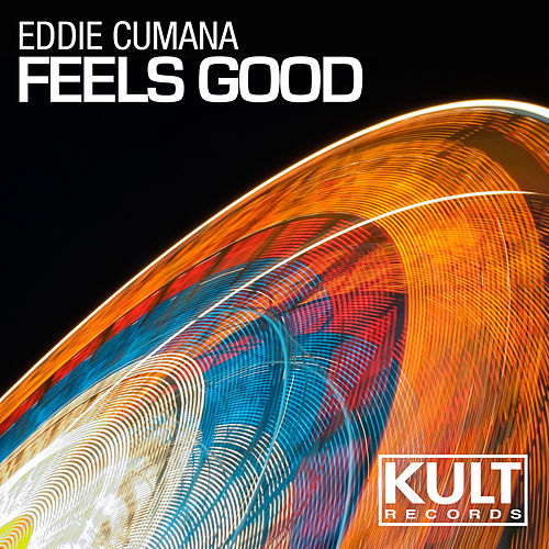 Play & Download Kult Records Presents: Feels Good by Eddie Cumana | Napster