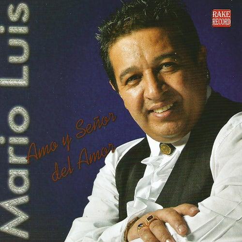Amo y Señor del Amor by Mario Luis