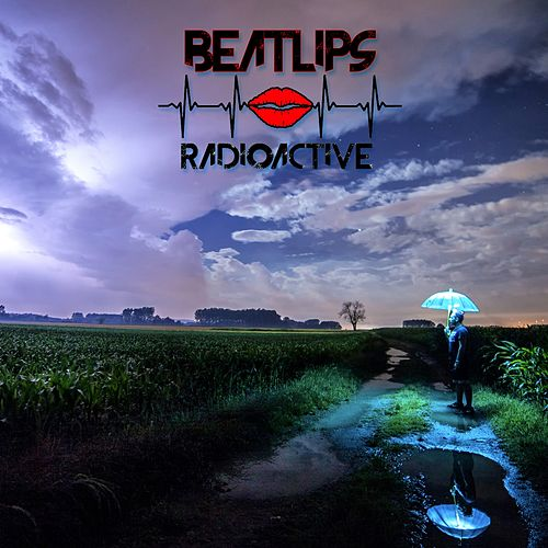 Play & Download Radioactive by Beatlips | Napster