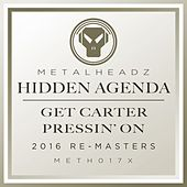 Play & Download Get Carter / Pressin' On (2016 Remasters) by Hidden Agenda | Napster