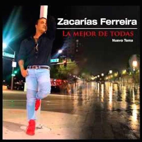 Play & Download La Mejor de Todas by Zacarias Ferreira   Napster