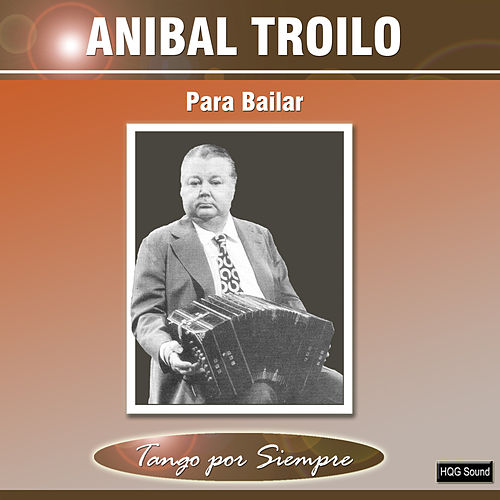 Play & Download Para Bailar by Anibal Troilo | Napster