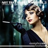 Play & Download Not That Simple Sound, Vol. 3 by Various Artists | Napster