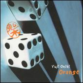 Play & Download Orange by Yuji Oniki | Napster