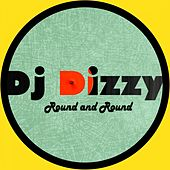 Play & Download Round & Round by DJ Dizzy | Napster