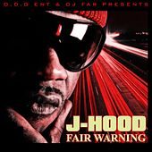 Fair Warning by J-Hood
