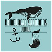 Play & Download Hamburger Seemanns Lounge by Various Artists | Napster