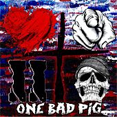 Play & Download Love You to Death by One Bad Pig | Napster