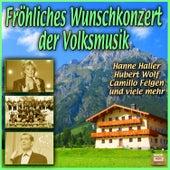 Play & Download Fröhliches Wunschkonzert der Volksmusik by Various Artists | Napster