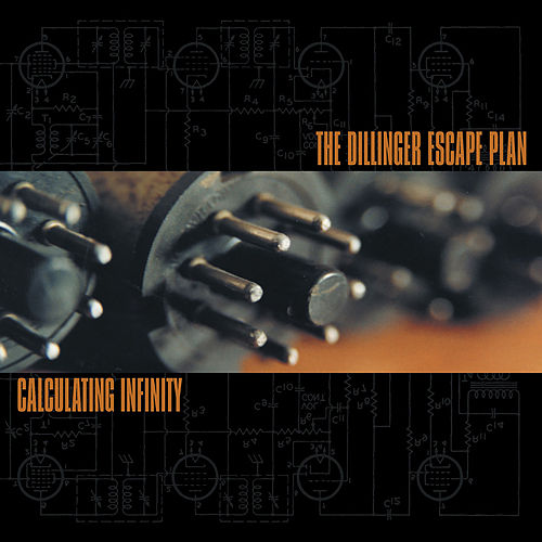 Calculating Infinity by The Dillinger Escape Plan