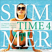 Play & Download Summer Time, Vol. 4 - 22 Premium Trax: Chillout, Chillhouse, Downbeat, Lounge by Various Artists | Napster