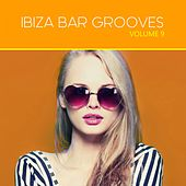 Play & Download Ibiza Bar Grooves, Vol. 09 by Various Artists | Napster