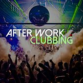Play & Download After Work Clubbing by Various Artists | Napster