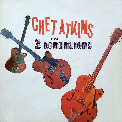 In 3 Dimensions by Chet Atkins