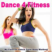 Dance 4 Fitness, My Favorite Dance Total Body Workout (150 Bpm) & DJ Mix by Various Artists