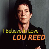 I Believe In Love (Live) von Lou Reed