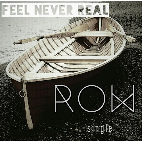 Play & Download Row by Feel Never Real | Napster