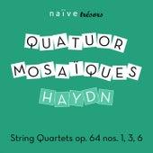 Play & Download Haydn: String Quartets Op. 64 No. 1, No. 3 & No. 6 by Quatuor mosaïques | Napster