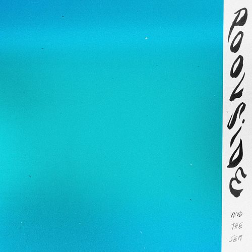 Play & Download And the Sea by Poolside | Napster