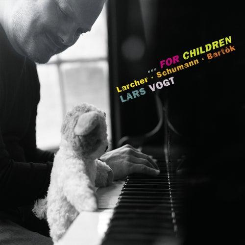 Play & Download Larcher, Schumann & Bartók…For Children by Lars Vogt | Napster