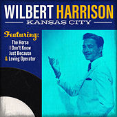 Play & Download Kansas City by Wilbert  Harrison | Napster