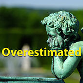Overestimated von Various Artists