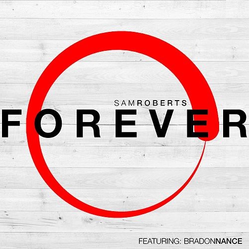 Play & Download Forever (feat. Brandon Nance) by Sam Roberts | Napster