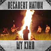Play & Download My Kind by Decadent Nation | Napster