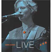 Play & Download Catie Curtis Live by Catie Curtis | Napster