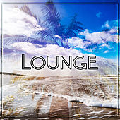 Play & Download Lounge – Top the Best Relaxing Music, Chill Out Music, Lounge Summer, Beach Party by Chillout Lounge | Napster