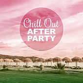 Play & Download Chill Out After Party – Ibiza Beach Party and Chill Out Music for Relaxation by Ibiza Chill Out | Napster