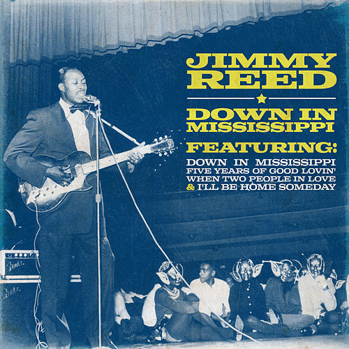 Play & Download Down in Mississippi by Jimmy Reed | Napster