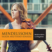 Play & Download Mendelssohn: Violin Sonatas by Madeline Adkins | Napster