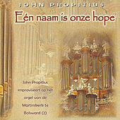 Play & Download Eén Naam is onze hope by John Propitius | Napster