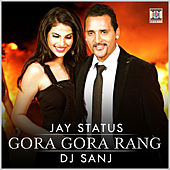 Play & Download Gora Gora Rang by DJ Sanj | Napster